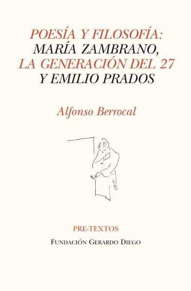 Poesía y filosofía: María Zambrano, la Generación del 27 y Emilio Prados de Alfonso Berrocal
